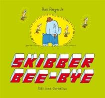 Skibber Bee-bye - RonRegé