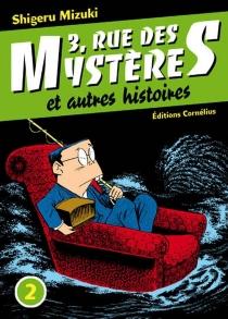 3, rue des Mystères : et autres histoires - ShigeruMizuki