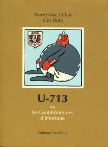 U-713 ou Les gentilshommes d'infortune - PierreMac Orlan