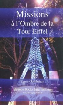 Missions à l'ombre de la tour Eiffel - LaureGoldbright