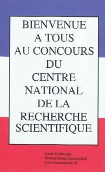 Bienvenue à tous au concours du Centre national de la recherche scientifique - LaureGoldbright
