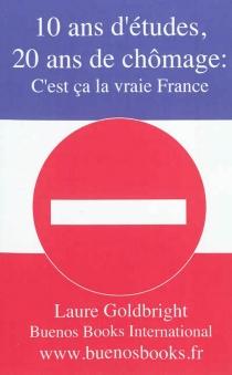 10 ans d'études, 20 ans de chômage : c'est ça la vraie France - LaureGoldbright
