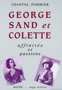 George Sand et Colette : affinités et passions - ChantalPommier