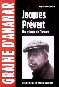 Jacques Prévert : une éthique de l'homme - RaymondEspinose