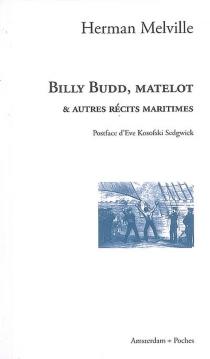 Billy Budd, matelot : et autres récits maritimes - HermanMelville