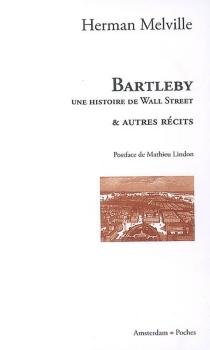 Bartleby : une histoire de Wall Street : et autres récits - HermanMelville