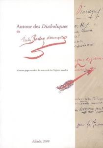 Autour des Diaboliques de Jules Barbey d'Aurevilly : et autres pages extraites du manuscrit des Disjecta membra - JulesBarbey d'Aurevilly