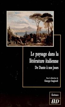 Le paysage dans la littérature italienne : de Dante à nos jours -