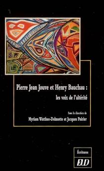 Pierre-Jean Jouve et Henry Bauchau : les voix de l'altérité -