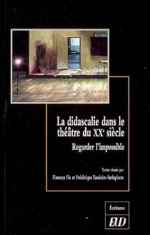 La didascalie dans le théâtre du XXe siècle : regarder l'impossible -