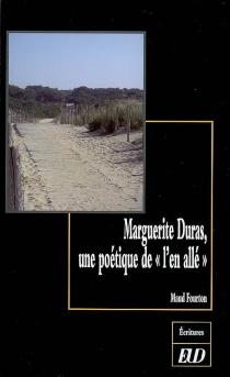 Marguerite Duras, une poétique de l'en allé - MaudFourton