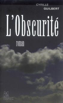 L'obscurité - CyrilleGuilbert