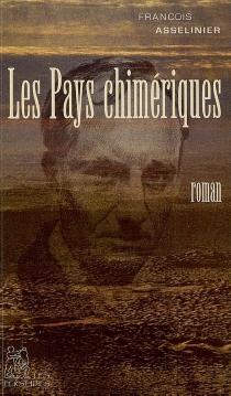 Les pays chimériques - FrançoisAsselinier
