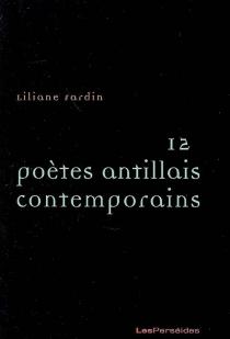 12 poètes antillais contemporains - LilianeFardin