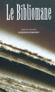 Le bibliomane - Jean-FrançoisKierzkowski
