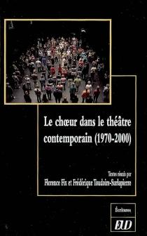 Le choeur dans le théâtre contemporain (1970-2000) -