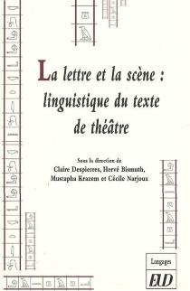 La lettre et la scène : linguistique du texte de théâtre -