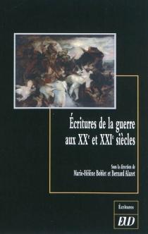 Ecritures de la guerre aux XXe et XXIe siècles -