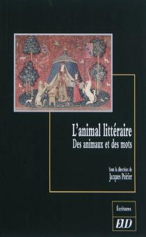 L'animal littéraire : des animaux et des mots -