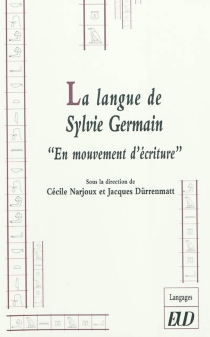La langue de Sylvie Germain : en mouvement d'écriture -