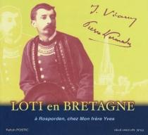 Loti en Bretagne : à Rosporden chez Mon frère Yves - FanchPostic