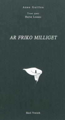 Ar friko miliget : romant - AnneGuillou
