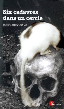 Six cadavres dans un cercle : récit - PatriceHerr Sang