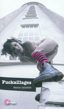 Fuckaillages - MartinGagnon