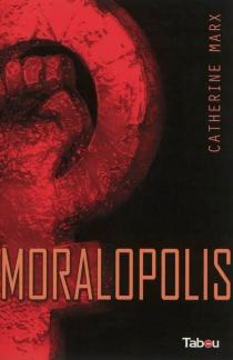 Moralopolis - CatherineMarx