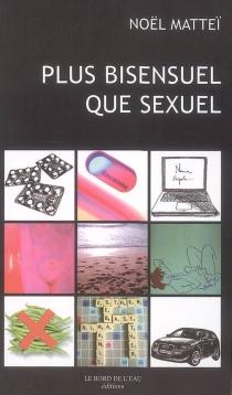 Plus bisensuel que sexuel - NoëlMattéï