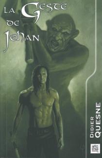 La geste de Jehan - DidierQuesne