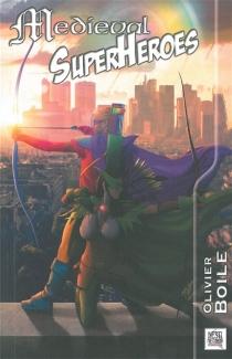 Medieval superheroes - OlivierBoile