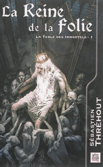 La table des immortels - Sébastien Thréhout