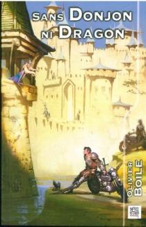 Sans donjon ni dragon : recueil de 20 nouvelles - OlivierBoile