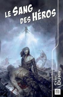 Le sang des héros - CyrilDurr