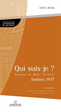 Qui suis-je ? : journal de Mary Talence, Sydney, 1937 - Anita Heiss