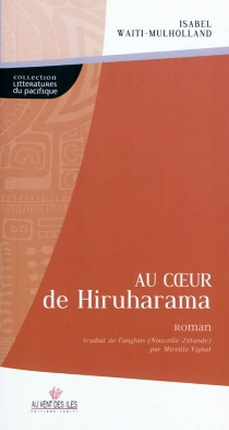 Au coeur de Hiruharama - IsabelWaiti-Mulholland