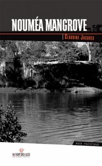 Nouméa mangrove - ClaudineJacques