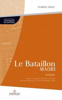 Le bataillon maori - PatriciaGrace