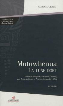 Mutuwhenua : la lune dort - PatriciaGrace