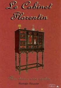 Le cabinet florentin : mon dernier ange gardien - RomainRouvier