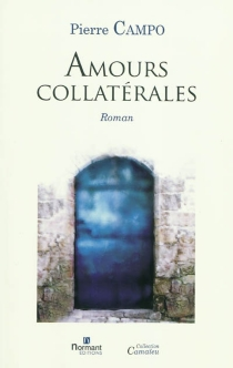 Amours collatérales - Pierre Campo