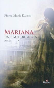 Mariana... : une guerre après - Pierre-MarieDarsse