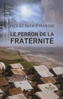 Le perron de la fraternité - Pierre-MarieDarsse