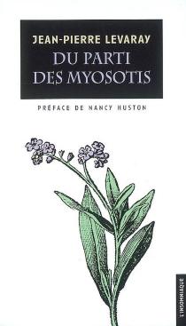 Du parti des myosotis - Jean-PierreLevaray