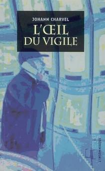 L'oeil du vigile - JohannCharvel