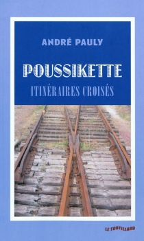 Poussikette : itinéraires croisés - AndréPauly