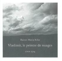 Vladimir, le peintre des nuages - Rainer MariaRilke