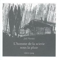 L'homme de la scierie sous la pluie - JoëlVernet