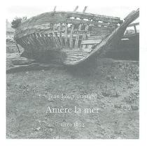 Amère la mer - Jean-LoupTrassard